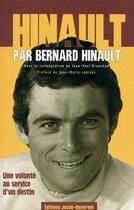 Couverture du livre « Hinault par Bernard Hinault ; une volonté au service d'un destin » de Jean-Paul Brouchon et Bernard Hinault aux éditions Jacob-duvernet