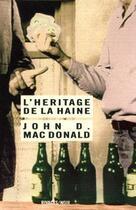 Couverture du livre « L'heritage de la haine » de John D. Mac Donald aux éditions Rivages