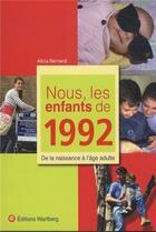 Couverture du livre « Nous, Les Enfants De ; 1992 » de Alicia Bernardi aux éditions Wartberg