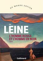 Couverture du livre « L'homme rouge et l'homme en noir » de Kim Leine aux éditions Gallimard