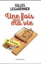 Couverture du livre « Une fois dans ma vie » de Gilles Legardinier aux éditions Flammarion
