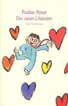 Couverture du livre « Coeurs a histoires (des) » de Pauline Penot aux éditions Ecole Des Loisirs