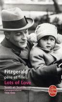 Couverture du livre « Lots of love ; Scott et Scottie ; correspondance 1936-1940 » de Francis Scott Fitzgerald et Frances