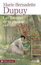 Couverture du livre « Les ravages de la passion » de Marie-Bernadette Dupuy aux éditions Presses De La Cite