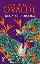 Couverture du livre « Des vies d'oiseaux » de Veronique Ovalde aux éditions J'ai Lu