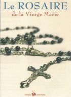 Couverture du livre « Le rosaire de la Vierge Marie ; feuillet de rosaire » de Collectif aux éditions Ephese