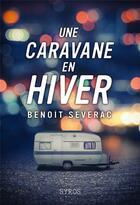 Couverture du livre « Une caravane en hiver » de Benoit Severac aux éditions Syros