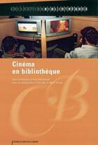 Couverture du livre « Cinèma et bibliothèque » de Yves Alix et Yves Desrichard et Marc Vernet aux éditions Electre