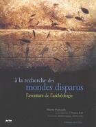 Couverture du livre « A La Recherche Des Mondes Disparus » de Thierry Piantanida et Nassera Zaid aux éditions Chene
