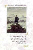 Couverture du livre « Wordsworth et la marche » de De Chezelles Gaillet aux éditions Uga Éditions