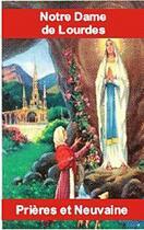 Couverture du livre « Notre-Dame de Lourdes ; prières et neuvaines » de Bernard Andre aux éditions Exclusif