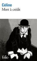 Couverture du livre « Mort à crédit » de Louis-Ferdinand Celine aux éditions Gallimard