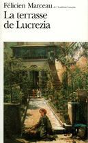 Couverture du livre « La terrasse de lucrezia » de Felicien Marceau aux éditions Gallimard