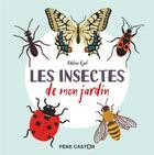 Couverture du livre « Les insectes de mon jardin » de Adeline Ruel aux éditions Pere Castor
