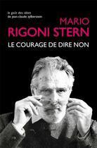 Couverture du livre « Le courage de dire non » de Mario Rigoni Stern aux éditions Belles Lettres
