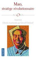 Couverture du livre « Mao, stratège révolutionnaire » de Gerard Chaliand et Ze Dong Mao aux éditions Pocket