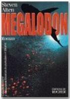 Couverture du livre « Megalodon » de Steven Alten aux éditions Rocher