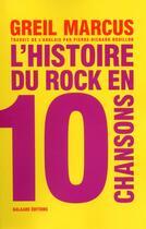 Couverture du livre « L'histoire du rock en 10 chansons » de Greil Marcus aux éditions Galaade