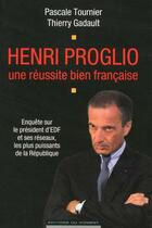 Couverture du livre « Henri Proglio ; une réussite bien française » de Thierry Gadault aux éditions Editions Du Moment