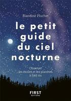 Couverture du livre « Le petit guide du ciel nocturne » de Lise Herzog et Blandine Pluchet aux éditions First