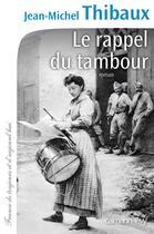 Couverture du livre « Le rappel du tambour » de Jean-Michel Thibaux aux éditions Calmann-levy