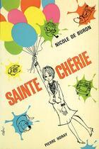 Couverture du livre « Sainte chérie » de Nicole De Buron aux éditions Horay
