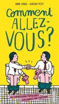 Couverture du livre « Comment allez-vous ? les expressions populaires expliquées par l'histoire » de Anne Jonas et Aurore Petit aux éditions La Martiniere Jeunesse