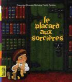 Couverture du livre « Le placard aux sorcières » de Francoise Moreau-Dubois aux éditions Bayard Jeunesse