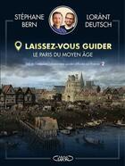 Couverture du livre « Laissez-vous guider ; le Moyen-Âge » de Lorant Deutsch et Stephane Bern aux éditions Michel Lafon