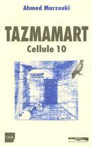 Couverture du livre « Tazmamart cellule 10 » de Ahmed Marzouki aux éditions Paris-mediterranee