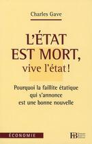 Couverture du livre « L'Etat est mort, vive l'Etat » de Charles Gave aux éditions Francois Bourin