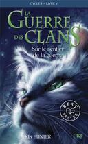 Couverture du livre « La guerre des clans - cycle 1 T.5 ; sur le sentier de la guerre » de Erin Hunter aux éditions Pocket Jeunesse