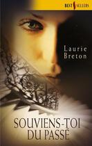 Couverture du livre « Souviens-toi du passé » de Laurie Breton aux éditions Harlequin