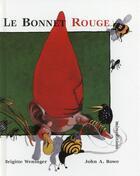 Couverture du livre « Le bonnet rouge » de Brigitte Weninger et John A. Rowe aux éditions Mineditions