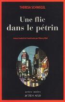 Couverture du livre « Un flic dans le pétrin » de Theresa Schwegel aux éditions Actes Sud