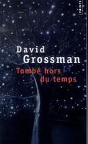 Couverture du livre « Tombé hors du temps » de David Grossman aux éditions Points