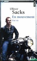 Couverture du livre « En mouvement ; une vie » de Oliver Sacks aux éditions Points