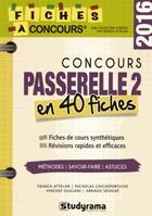 Couverture du livre « Concours passerelle 2 en 40 fiches 2016 » de Franck Attelan aux éditions Studyrama