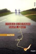 Couverture du livre « Comme des trains dans la nuit » de Anne Percin aux éditions Rouergue