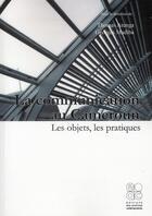 Couverture du livre « La communication au cameroun » de Collectif aux éditions Archives Contemporaines