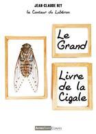 Couverture du livre « Le grand livre de la cigale » de Jean-Claude Rey aux éditions Autres Temps