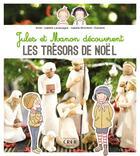 Couverture du livre « Jules et manon decouvrent les tresors de noel » de Lacass Anne-Isabelle aux éditions Crer-bayard
