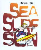 Couverture du livre « Sea Surf And Sun » de Frank Margerin et Vidal aux éditions La Sirene
