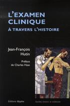 Couverture du livre « L'examen clinique à travers histoire » de Hutin aux éditions Glyphe
