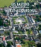 Couverture du livre « Les bastides des Pyrénées-Atlantiques hier et aujourd'hui » de Jean-Paul Valois aux éditions Monhelios