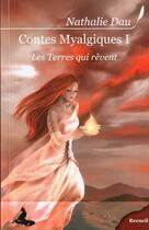Couverture du livre « Contes myalgiques t.1 ; les Terres qui rêvent » de Nathalie Dau aux éditions Griffe D'encre