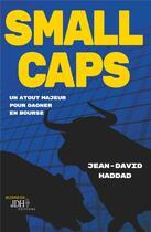 Couverture du livre « Business ; t.4 small caps ; un atout majour pour gagner en bourse » de Jean-David Haddad aux éditions Jdh