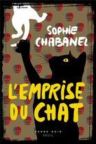 Couverture du livre « L'emprise du chat » de Sophie Chabanel aux éditions Seuil