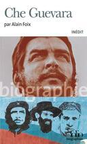 Couverture du livre « Che Guevara » de Alain Foix aux éditions Gallimard
