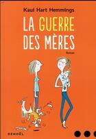 Couverture du livre « La guerre des mères » de Kaui Hart Hemmings aux éditions Denoel